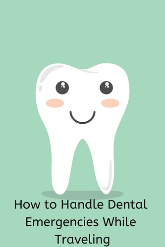 How to Handle Dental Emergencies While Traveling