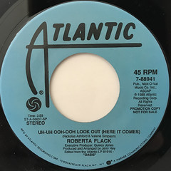 ROBERTA FLACK:UH-UH OOH-OOH LOOK OUT(HERE IT COMES)(LABEL SIDE-A)