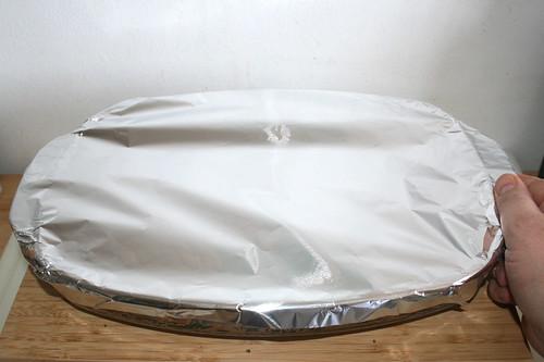 28 - Auflaufform mit Alufolie abdecken / Cover casserole with tinfoil