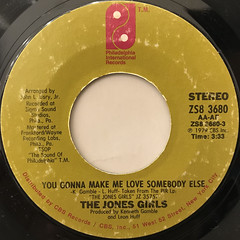 THE JONES GIRLS:YOU GONNA MAKE ME LOVE SOMEBODY ELSE(LABEL SIDE-A)