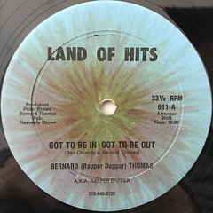 BERNARD (RAPPER DAPPER) THOMAS A.K.A. RAPPER DAPPER:GOT TO BE IN GOT TO BE OUT(LABEL SIDE-A)