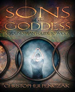 Sons of the Goddess : A Young Mens Guide to Wicca - Christopher Penczak