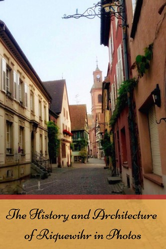 The History and Architecture of Riquewihr in Photos