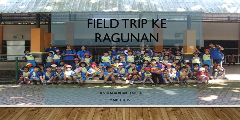 FIELD TRIP KE RAGUNAN