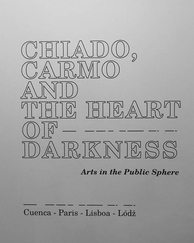 2019- Chiado, carmo and the heard of Darkness