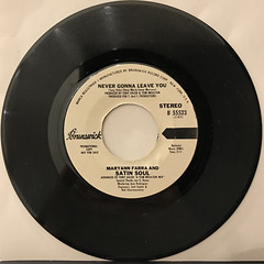 MARYANN FARRA AND SATIN SOUL:NEVER GONNA LEAVE YOU(RECORD SIDE-A)